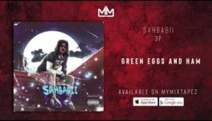 SahBabii - Green Eggs And Ham